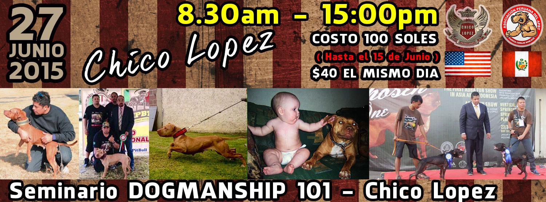 Seminario DOGMANSHIP 101 – Chico Lopez / Apbt Peru