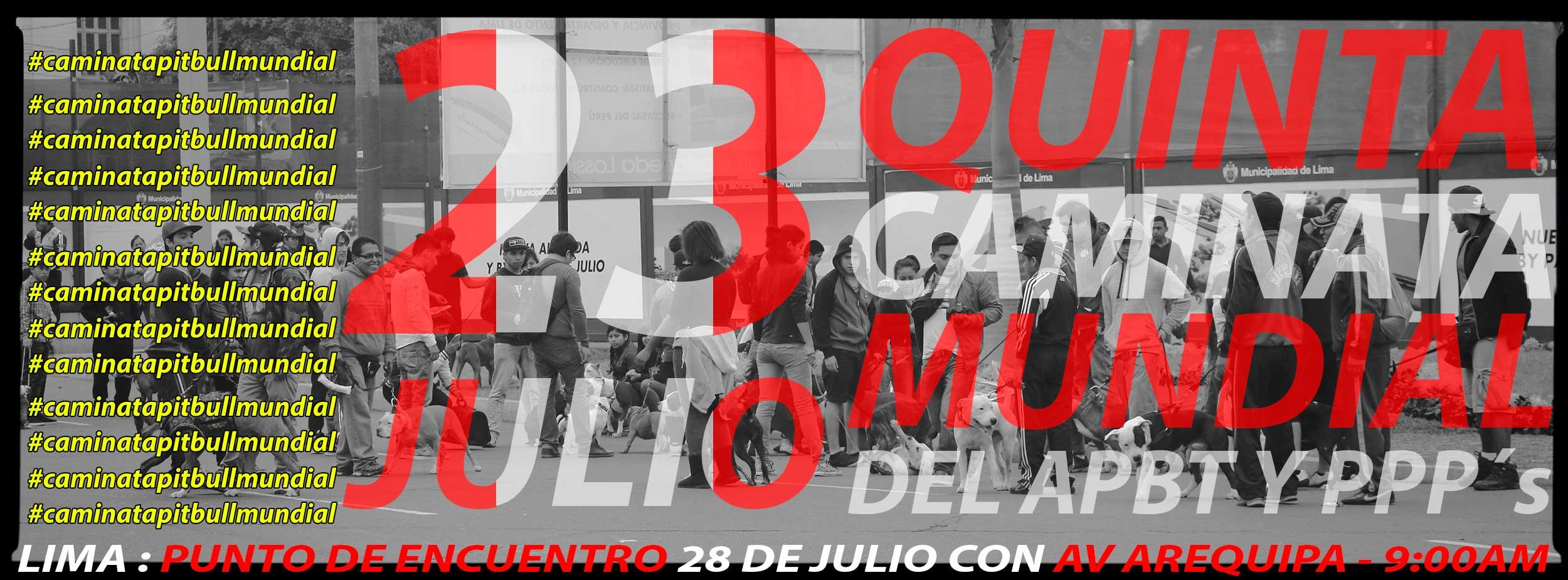 Quinta Caminata PIT BULL Mundial 23 de JULIO 2017